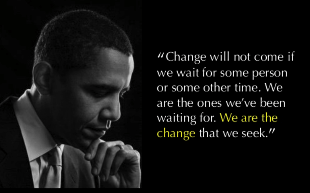 Change Requires Action